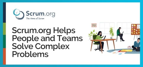 How Scrum Dot Org Helps People And Teams Tackle Complex Problems