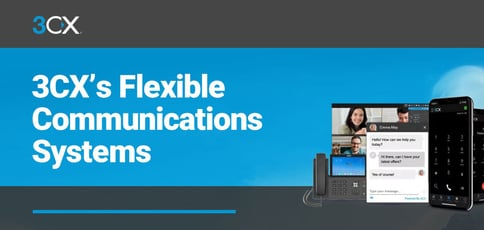 3cx Delivers Flexible Communications Systems