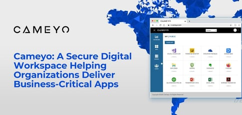 Cameyo Helps Organizations Deliver Business Critical Apps