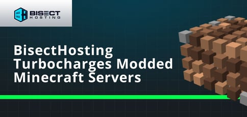 Bisecthosting Turbocharges Modded Minecraft Servers