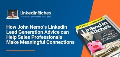 How John Nemo's LinkedIn Lead Generation Advice can Help Sales Professionals in Hosting and Other Industries Make Meaningful Connections