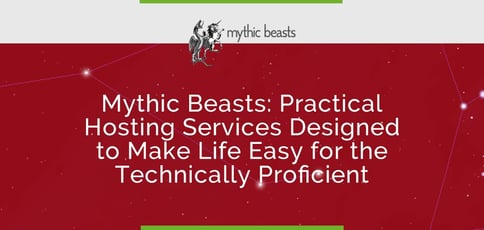Mythic Beasts Delivers Hosting For The Technically Proficient