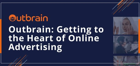 Outbrain Gets To The Heart Of Online Advertising