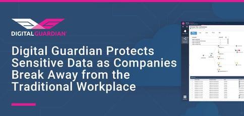 Digital Guardian Protects Sensitive Data