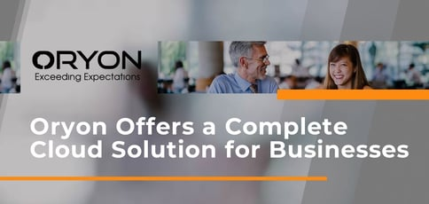 Oryon Offers A Complete Cloud Solution For Businesses