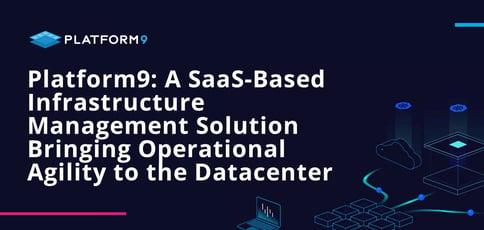 Platform9 Delivers Saas Style Infrastructure Management