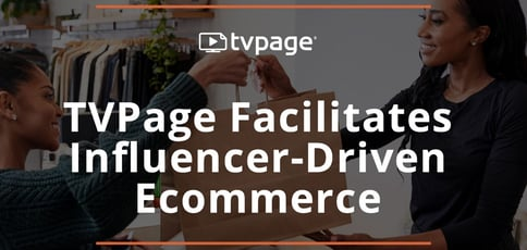 Tvpage Facilitates Influencer Driven Ecommerce