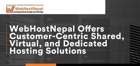 Webhostnepal Offers Customer Centric Hosting Solutions