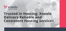 Trusted in Hosting: xneelo Delivers Reliable, Consistent Services That Empower Customers to Grow and Maintain Online Businesses
