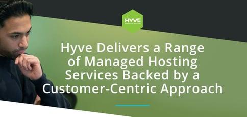 Hyve Delivers Customer Focused Hosting