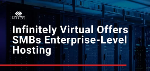 Infinitely Virtual Offers Smbs Enterprise Level Hosting