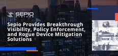 Secure Your Servers and Network with Sepio's Visibility, Policy Enforcement, and Rogue Device Mitigation Solutions