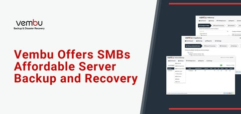 Vembu Offers Smbs Affordable Server Backup And Recovery