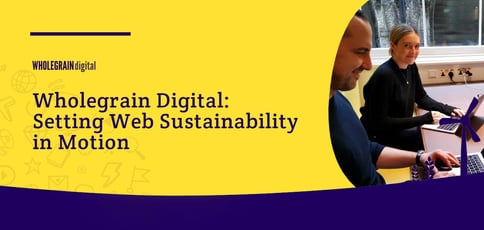 Wholegrain Digital And The Pursuit Of Sustainability