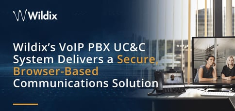 Wildix Delivers Browser Based Communications Solutions