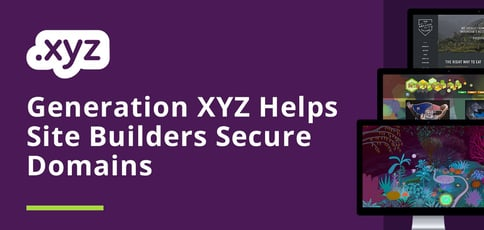 Generation Xyz Helps Site Builders Secure Domains