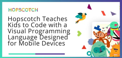 Hopscotch Teaches Kids To Code With Visual Programming For Mobile Devices