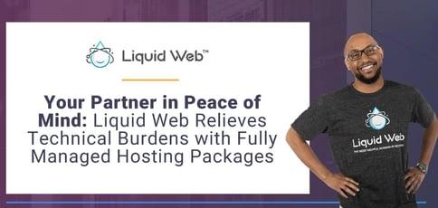Liquid Web Relieves Technical Burdens