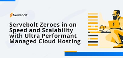 Servebolt Zeroes in on Speed and Scalability with Ultra Performant Managed Cloud Hosting Environments Known as Bolts