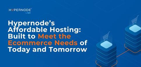 Hypernode Delivers Affordable Hosting Built To Meet Ecommerce Needs
