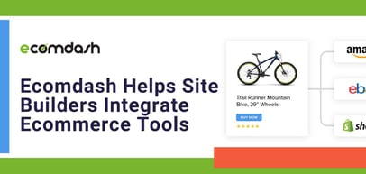 Ecomdash Helps Site Builders Save Time and Grow Businesses with Integrated Ecommerce Tools