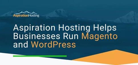 Aspiration Hosting Helps Businesses Run Magento And Wordpress