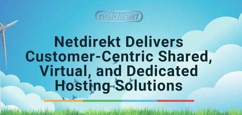 Netdirekt Delivers Customer Centric Hosting Solutions