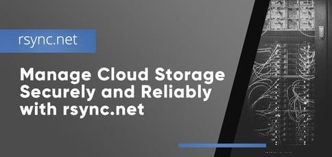 Manage Cloud Storage With Rsync Dot Net