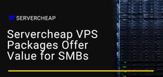 Servercheap Delivers Reliable VPS Solutions at Affordable Prices to Promote Growth for SMBs
