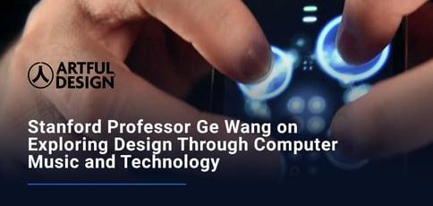 Ge Wang On Exploring Design Through Computer Music