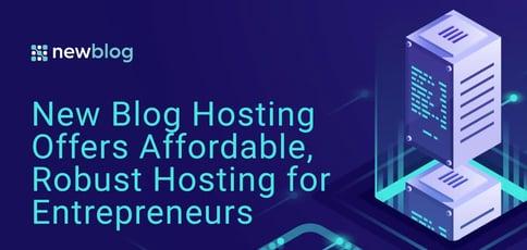 New Blog Hosting Offers Affordable Robust Hosting For Entrepreneurs