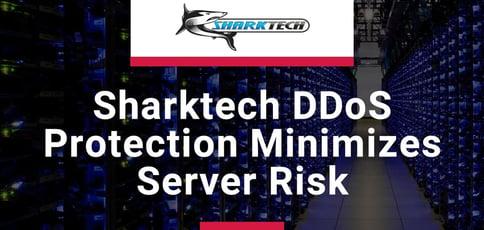 Sharktech Ddos Protection Minimizes Server Risk