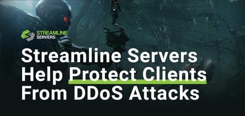 Streamline Servers Help Protect Clients From Ddos Attacks