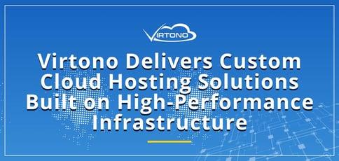 Virtono Delivers Custom Cloud Hosting Solutions