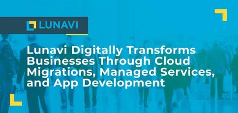 How Lunavi Digitally Transforms Businesses