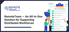 RemoteTeam — An All-in-One Distributed Workforce Solution Powered by Secure and Redundant Servers