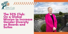 Concerned About the Scarcity of Female Leadership in Hosting? The 30% Club is on a Mission to Increase Gender Diversity on Boards and C-Suites