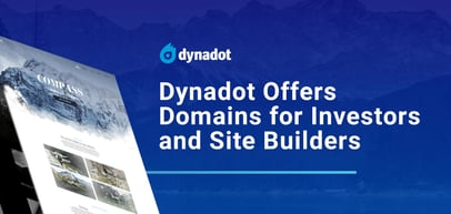 Dynadot Provides Investors and Site Builders with Efficient and Cost-Effective Domain Registration and Hosting