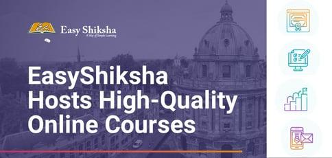 Easyshiksha Hosts High Quality Online Courses