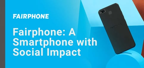 Fairphone Is A Smartphone With Social Impact