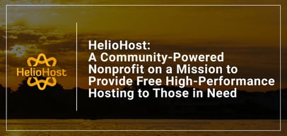 HelioHost: A Community-Powered Nonprofit on a Mission to Provide Free High-Performance Hosting to Those in Need