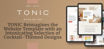 TONIC's Site-Building Solution Reimagines the Website Template with an Intoxicating Selection of Cocktail-Themed Designs