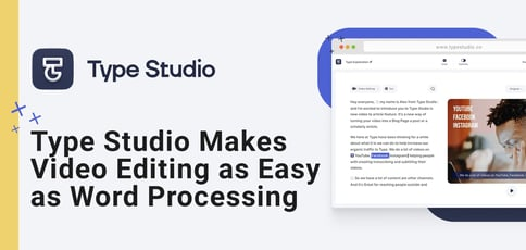 Type Studio Is A Text Based Video Editing Powerhouse