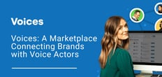 Supercharge Your Next Site-Building Project or Creative Production with Voices: A Marketplace Connecting Brands & Creative Talent
