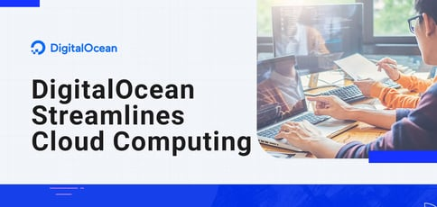 Digitalocean Streamlines Cloud Computing