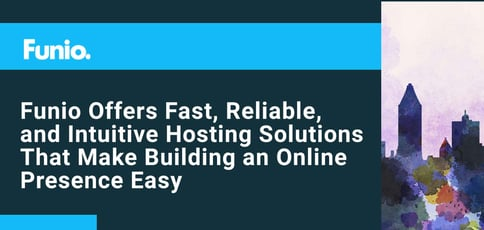 Funio Offers Fast Reliable And Intuitive Hosting Solutions