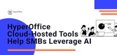 HyperOffice: Cloud-Hosted Collaboration and Productivity Tools That Leverage AI to Help SMBs