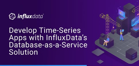 Develop Time Series Apps With Influxdata