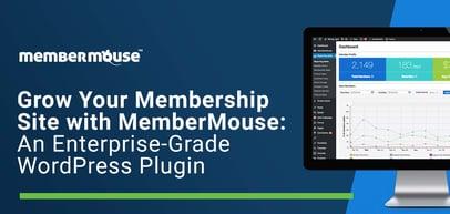 Grow Your Membership Site with MemberMouse's Enterprise-Grade WordPress Plugin