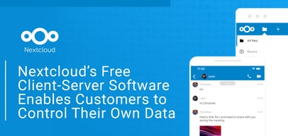 Nextcloud's Free Client-Server Software Enables Customers to Control Their Own Data